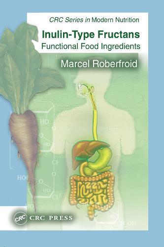 Inulin-Type Fructans: Functional Food Ingredients - Modern Nutrition (Hardback)
