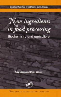 New Ingredients in Food Processing: Biochemistry and Agriculture (Hardback)