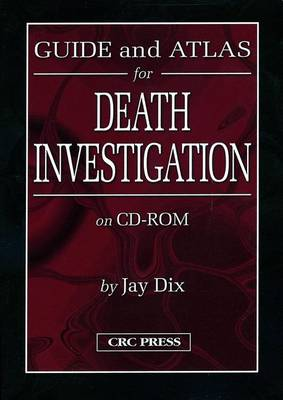 Guide and Atlas for Death Investigation on CD-ROM (CD-ROM)