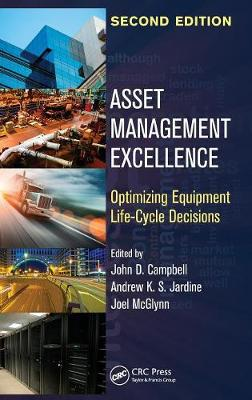 Asset Management Excellence: Optimizing Equipment Life-Cycle Decisions, Second Edition - Mechanical Engineering (Hardback)