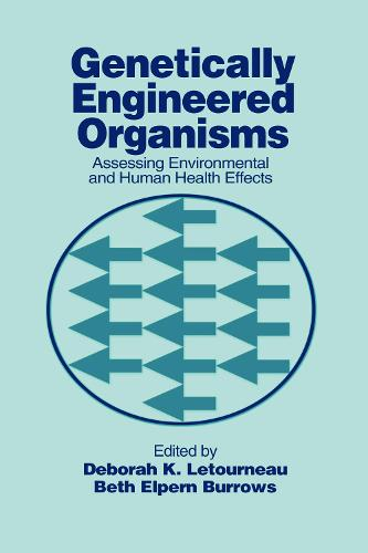 Genetically Engineered Organisms: Assessing Environmental and Human Health Effects (Hardback)