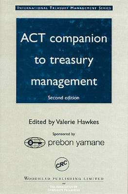 ACT Companion to Treasury Management, Second Edition (Hardback)