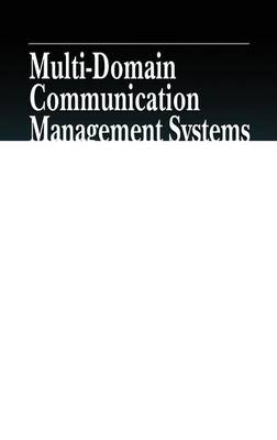 Multi-Domain Communication Management Systems - Advanced & Emerging Communications Technologies (Hardback)