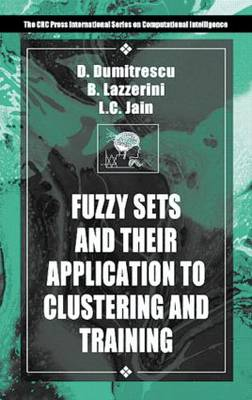 Fuzzy Sets & their Application to Clustering & Training - International Series on Computational Intelligence (Hardback)
