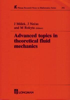 Advanced Topics in Theoretical Fluid Mechanics - Chapman & Hall/CRC  Research Notes in Mathematics Series 392 (Hardback)