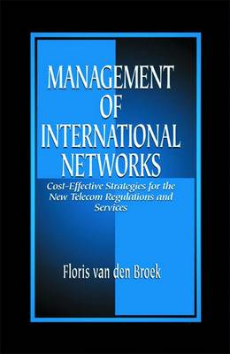 Management of International Networks: Cost-Effective Strategies for the New Telecom Regulations and Services (Hardback)