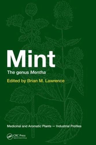 Mint: The Genus Mentha - Medicinal and Aromatic Plants - Industrial Profiles (Hardback)