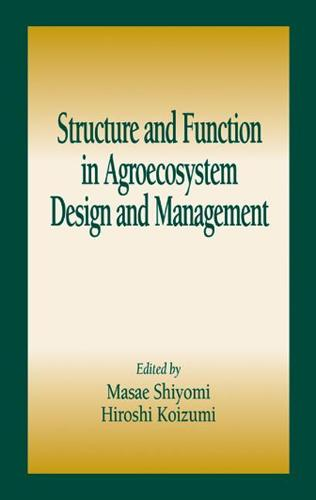 Structure and Function in Agroecosystem Design and Management - Advances in Agroecology (Hardback)