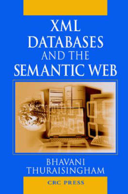 XML Databases and the Semantic Web (Hardback)