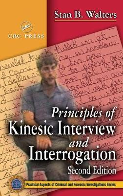 Principles of Kinesic Interview and Interrogation, Second Edition - Practical Aspects of Criminal and Forensic Investigations (Hardback)