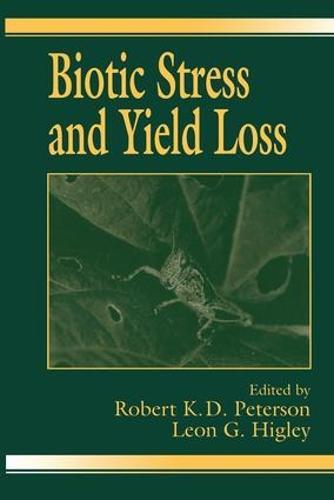 Biotic Stress and Yield Loss (Hardback)