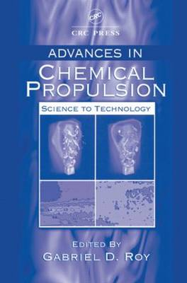 Advances in Chemical Propulsion: Science to Technology - Environmental & Energy Engineering (Hardback)