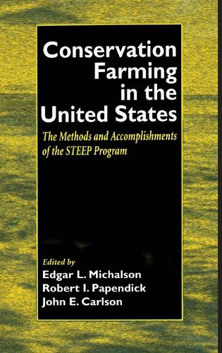 Conservation Farming in the United States: Methods and Accomplishments of the STEEP Program (Hardback)