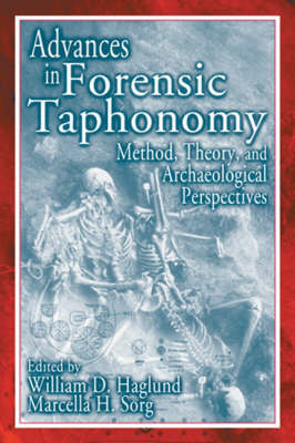 Advances in Forensic Taphonomy: Method, Theory, and Archaeological Perspectives (Hardback)