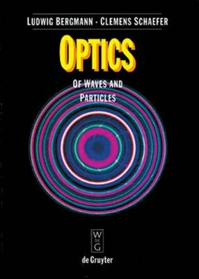 Optics: Of Waves and Particles - De Gruyter Experimental Physics 2 (Hardback)