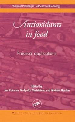 Antioxidants in Food: Practical Applications (Hardback)