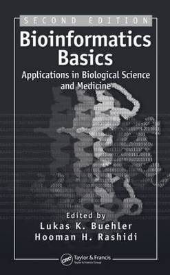Bioinformatics Basics: Applications in Biological Science and Medicine (Hardback)