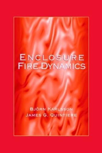 Enclosure Fire Dynamics - Environmental & Energy Engineering (Hardback)