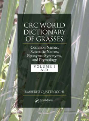 CRC World Dictionary of Grasses: Common Names, Scientific Names, Eponyms, Synonyms, and Etymology - 3 Volume Set (Hardback)
