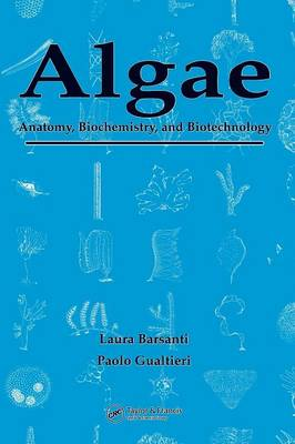 Algae: Biochemistry, Physiology, Ecology, and Biotechnology (Hardback)