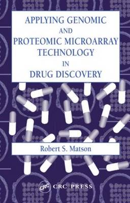 Applying Genomic and Proteomic Microarray Technology in Drug Discovery (Hardback)