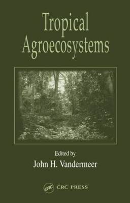 Tropical Agroecosystems - Advances in Agroecology (Hardback)