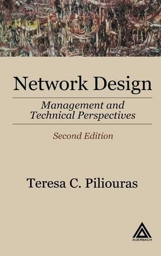 Network Design, Second Edition: Management and Technical Perspectives (Hardback)