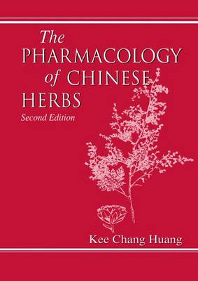 The Pharmacology of Chinese Herbs (Hardback)