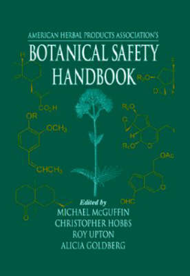 Botanical Safety Index Handbook: Guidelines for the Safe Use and Labeling for Herbs in Commerce (Hardback)