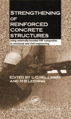 Strengthening of Reinforced Concrete Structures: Using Externally-Bonded FRP Composites in Structural and Civil Engineering (Hardback)