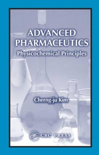 Advanced Pharmaceutics: Physicochemical Principles (Hardback)