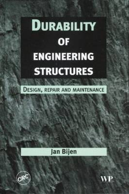 Durability of Engineering Structures: Design, Repair and Maintenance (Hardback)