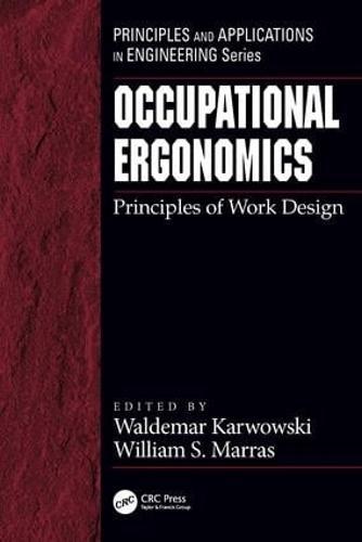 Occupational Ergonomics: Principles of Work Design - Principles and Applications in Engineering (Hardback)
