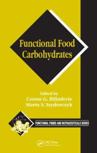 Functional Food Carbohydrates - Functional Foods and Nutraceuticals (Hardback)