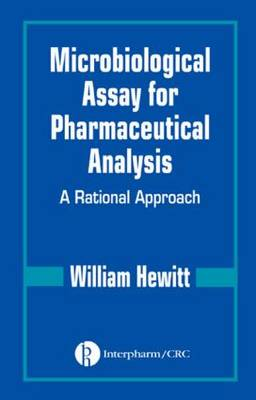 Microbiological Assay for Pharmaceutical Analysis: A Rational Approach (Hardback)