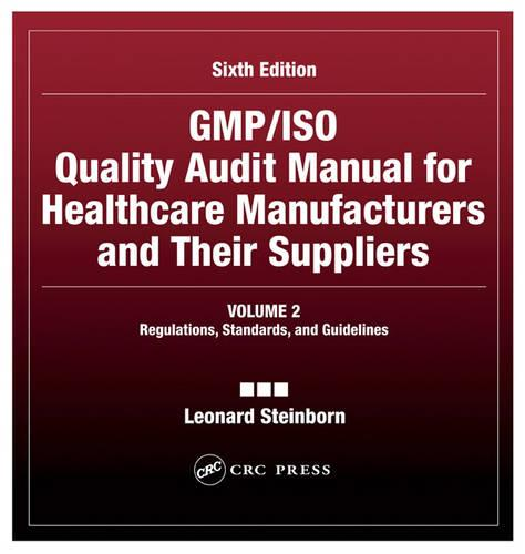 GMP/ISO Quality Audit Manual for Healthcare Manufacturers and Their Suppliers, (Volume 2 - Regulations, Standards, and Guidelines): Regulations, Standards, and Guidelines (Hardback)