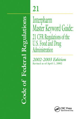 Interpharm Master Keyword Guide: 21 CFR Regulations of the Food and Drug Administration, 2002-2003 Edition (Paperback)