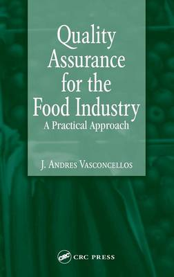 Quality Assurance for the Food Industry: A Practical Approach (Hardback)