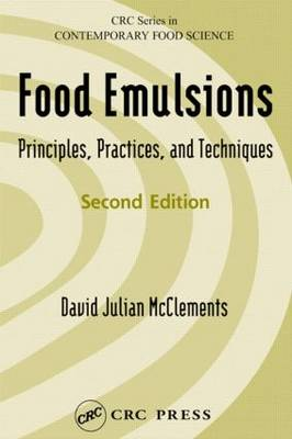 Food Emulsions: Principles, Practices, and Techniques (Hardback)