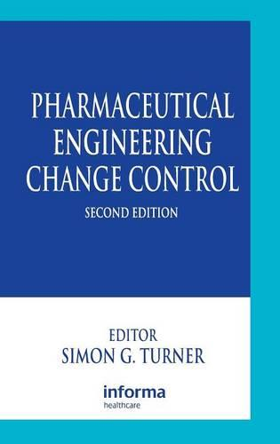 Pharmaceutical Engineering Change Control (Hardback)