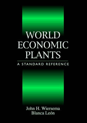 World Economic Plants: A Standard Reference (Hardback)