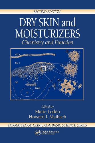 Dry Skin and Moisturizers: Chemistry and Function - Dermatology: Clinical & Basic Science (Hardback)