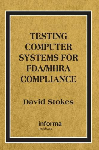 Testing Computers Systems for FDA/MHRA Compliance (Hardback)
