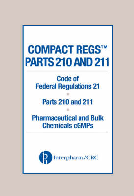 Compact Regs Parts 210 and 211: CFR 21 Parts 210 and 211 Pharmaceutical and Bulk Chemical GMPS (10 Pack)