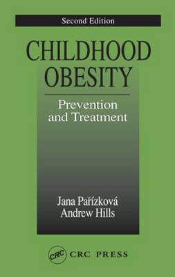Childhood Obesity Prevention and Treatment, Second Edition - Modern Nutrition (Hardback)