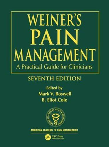 Weiner's Pain Management: A Practical Guide for Clinicians (Hardback)