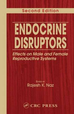 Endocrine Disruptors: Effects on Male and Female Reproductive Systems, Second Edition (Hardback)