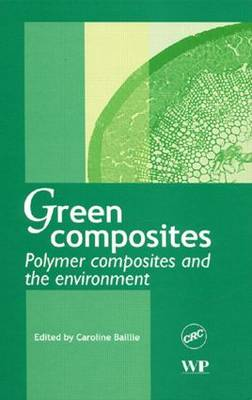 Green Composites: Polymer Composites and the Environment (Hardback)