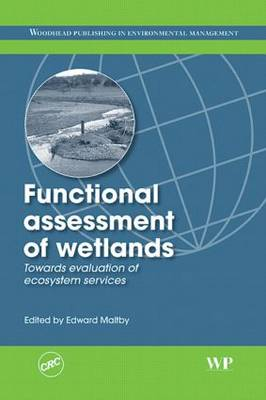 The Functional Assessment of Wetland Ecosystems: Towards Evaluation of Ecosystem Services (Hardback)