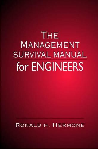 The Management Survival Manual for Engineers (Hardback)